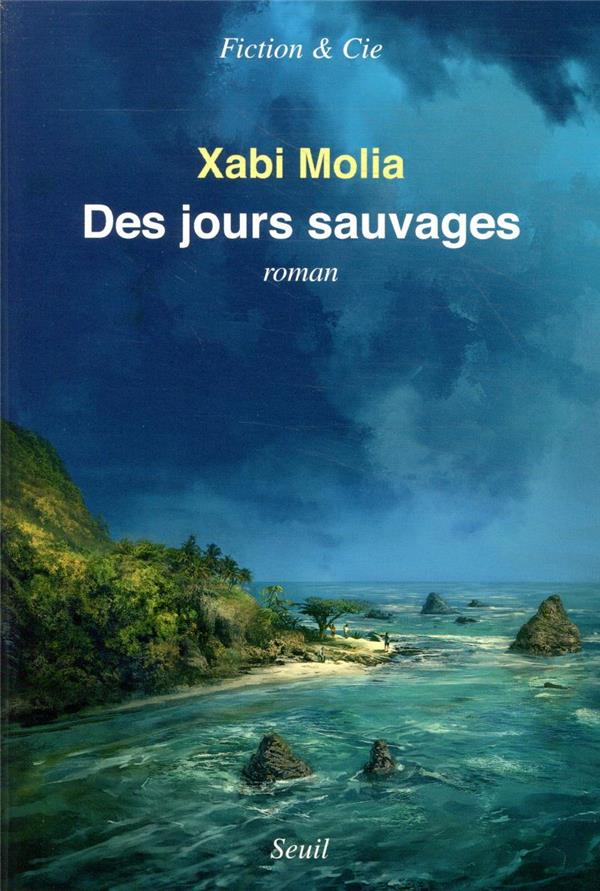 DES JOURS SAUVAGES MOLIA, XABI SEUIL