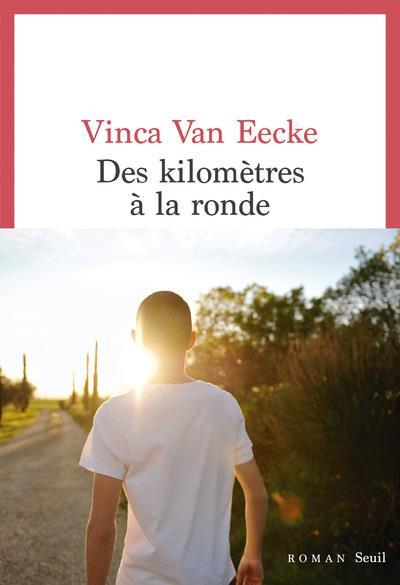 DES KILOMETRES A LA RONDE VAN EECKE VINCA SEUIL