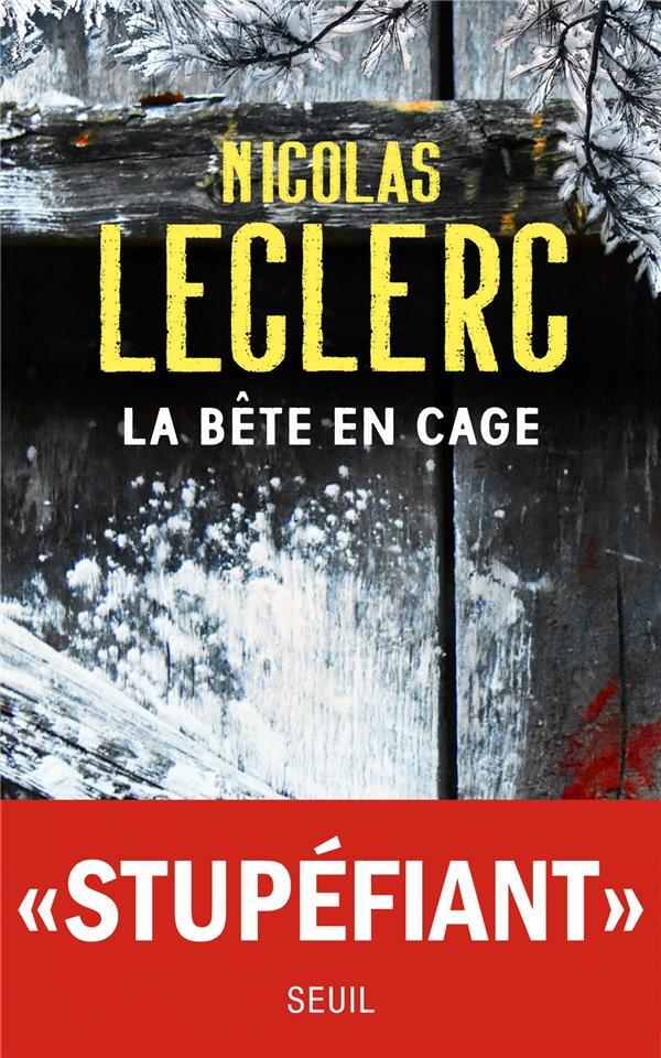 LA BETE EN CAGE LECLERC, NICOLAS SEUIL
