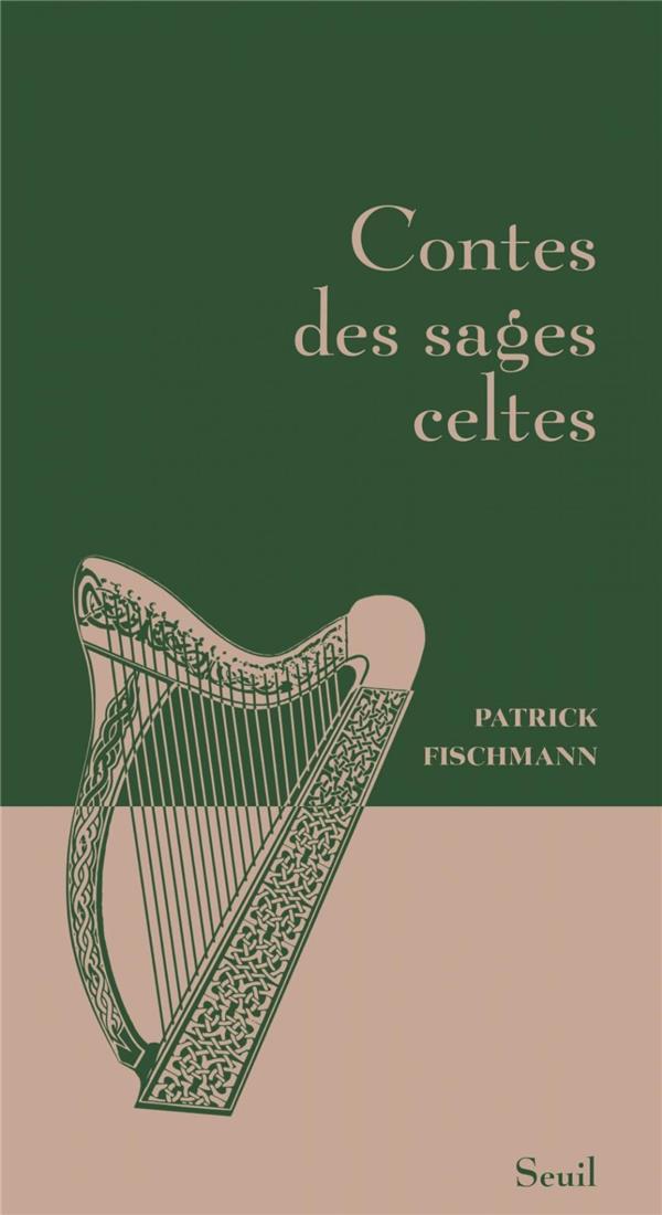 CONTES DES SAGES CELTES FISCHMANN, PATRICK SEUIL