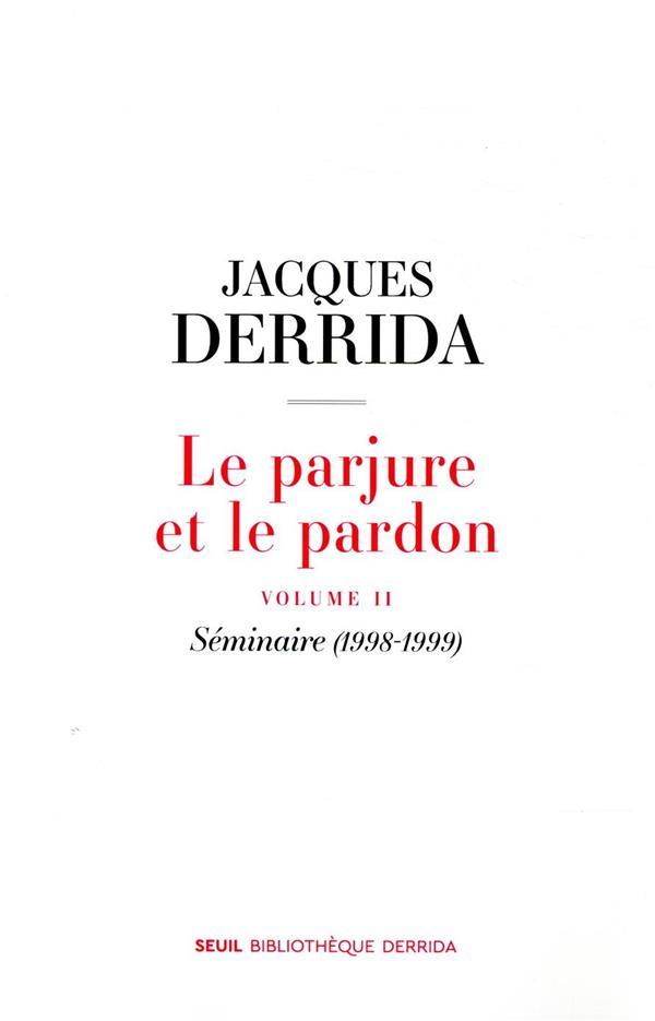 LE PARJURE ET LE PARDON T.2     SEMINAIRE (1998 1999)