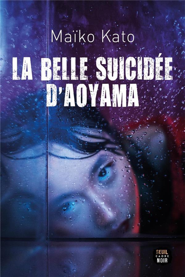 LA BELLE SUICIDEE D'AOYAMA