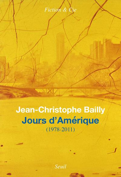 JOURS D'AMERIQUE (1978-2011) BAILLY, JEAN-CHRISTOPHE SEUIL