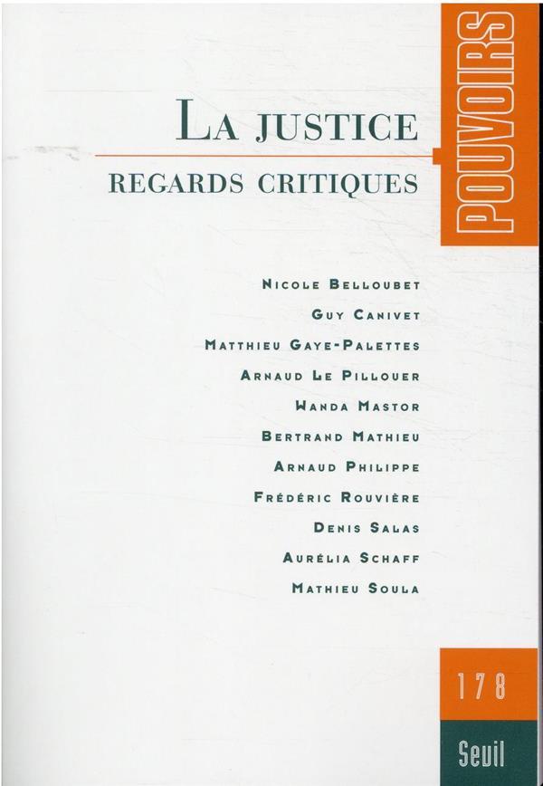 REVUE POUVOIRS N.178  -  LA JUSTICE : REGARDS CRITIQUES