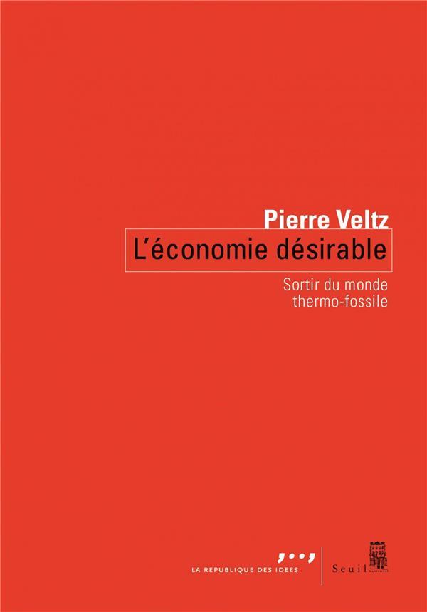L'ECONOMIE DESIRABLE  -  SORTIR DU MONDE THERMO-FOSSILE