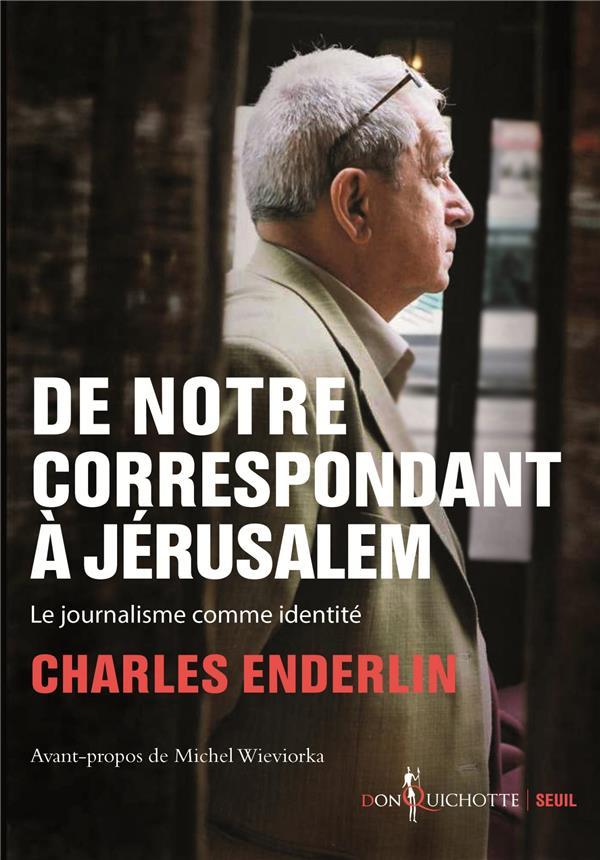 DE NOTRE CORRESPONDANT A JERUSALEM  -  LE JOURNALISME COMME IDENTITE