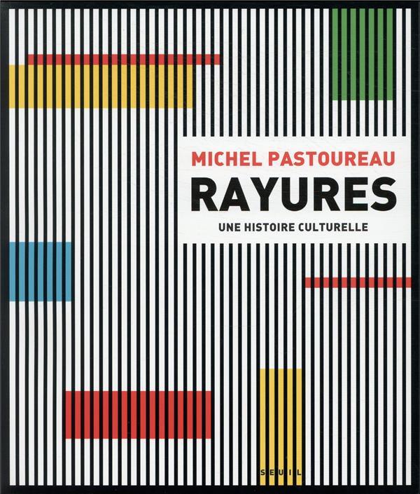RAYURES  -  UNE HISTOIRE CULTURELLE