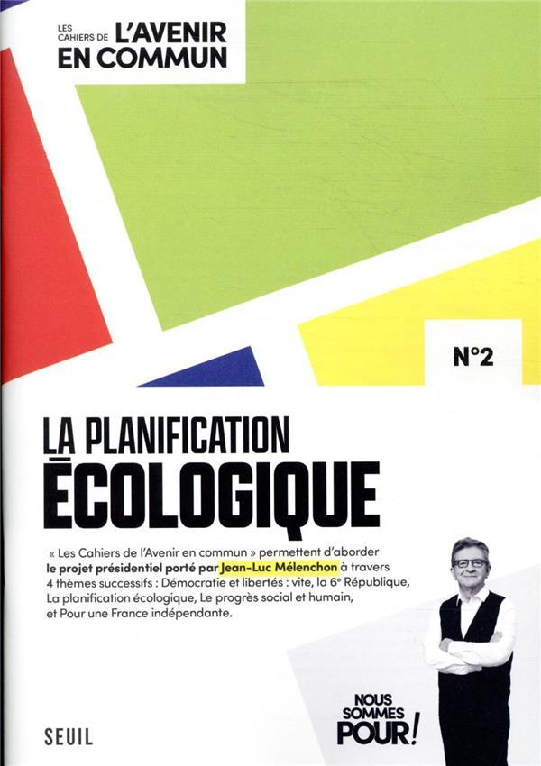 LES CAHIERS DE L'AVENIR EN COMMUN T.2  -  LA PLANIFICATION ECOLOGIQUE