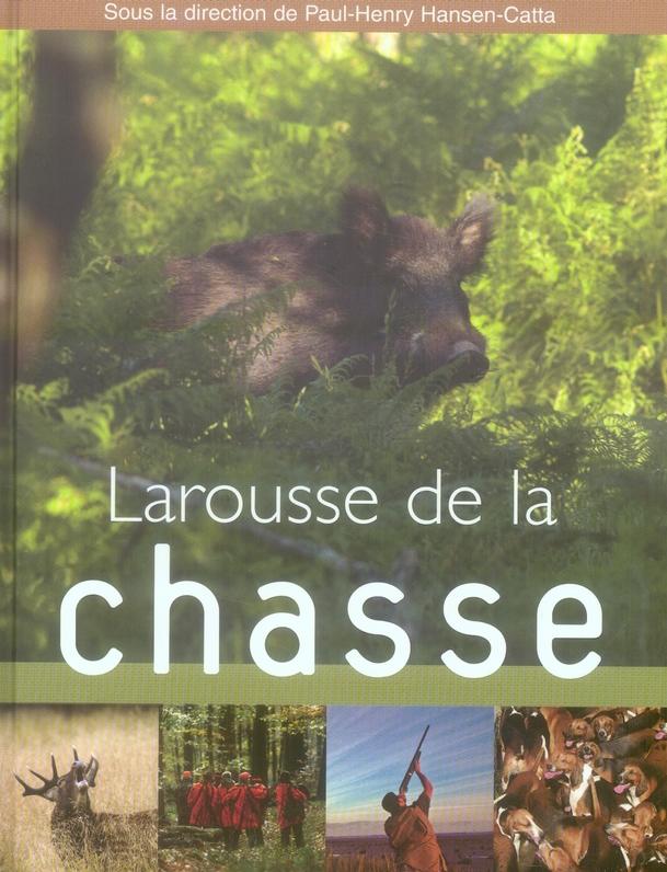 COLLECTIF - LAROUSSE DE LA CHASSE