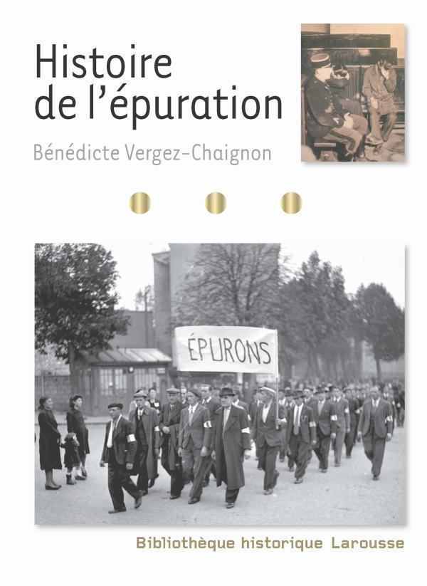 HISTOIRE DE L'EPURATION VERGEZ-CHAIGNON B. LAROUSSE
