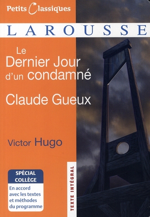 LE DERNIER JOUR D'UN CONDAMNE  CLAUDE GUEUX - SPECIAL COLLEGE HUGO VICTOR LAROUSSE
