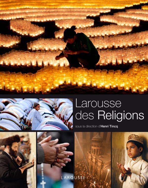 LE LAROUSSE DES RELIGIONS - NOUVELLE PRESENTATION XXX LAROUSSE