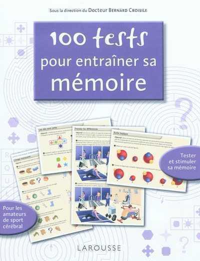 100 TESTS POUR ENTRAINER SA MEMOIRE CROISILE D B. LAROUSSE