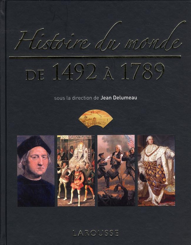 HISTOIRE DU MONDE DE 1492 A 1789 DELUMEAU JEAN LAROUSSE