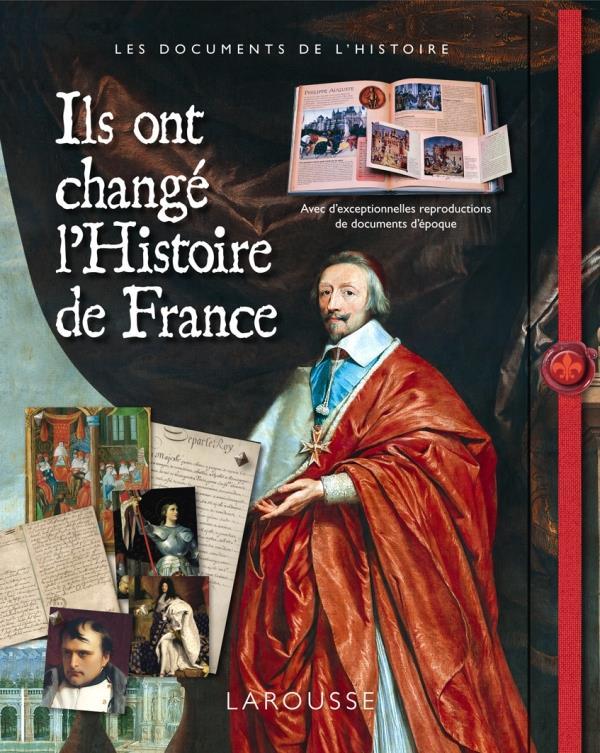 ILS ONT CHANGE L'HISTOIRE DE FRANCE XXX LAROUSSE