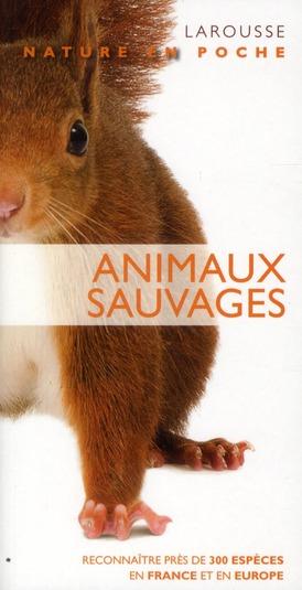 ANIMAUX SAUVAGES (EDITION 2012) XXX LAROUSSE