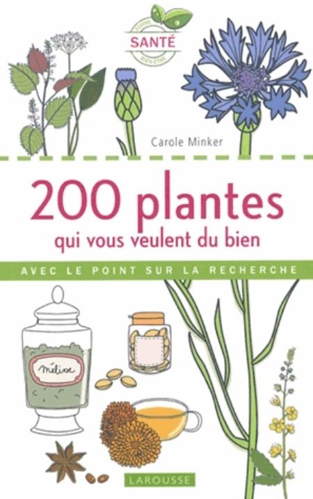 200 PLANTES QUI VOUS VEULENT DU BIEN XXX LAROUSSE