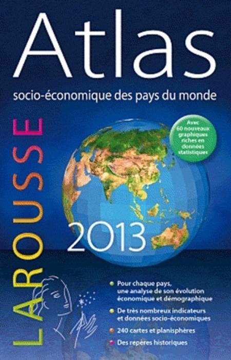 ATLAS SOCIO-ECONOMIQUE DES PAYS DU MONDE 2013 COLLECTIF LAROUSSE