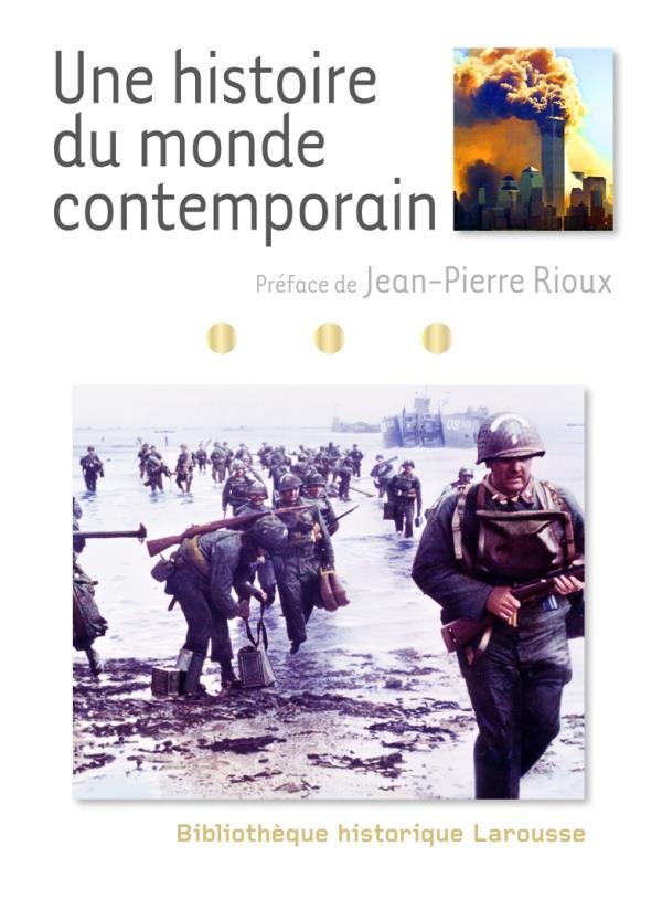 UNE HISTOIRE DU MONDE CONTEMPORAIN RIOUX JEAN-PIERRE LAROUSSE