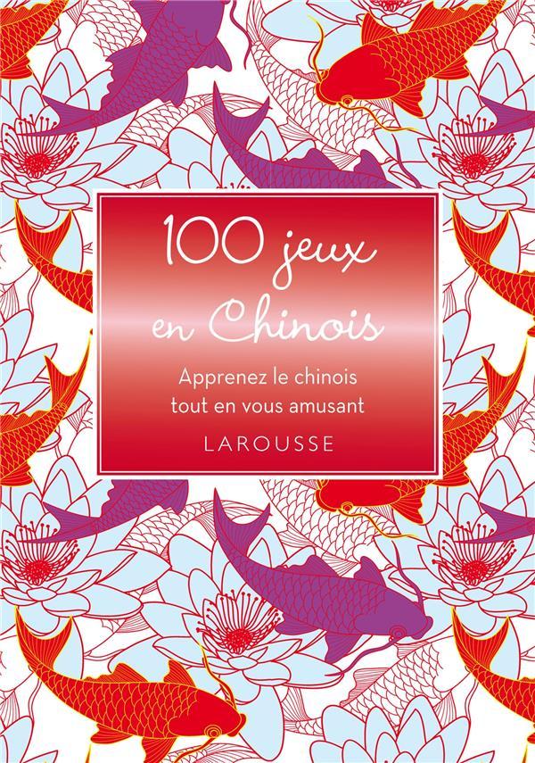 100 JEUX EN CHINOIS XXX Larousse