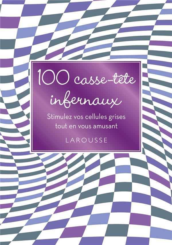 100 CASSE-TETE INFERNAUX XXX Larousse