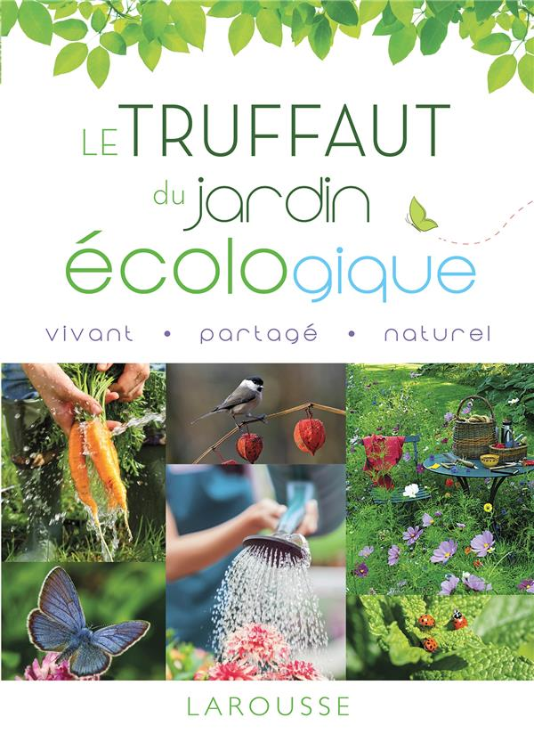 LE TRUFFAUT DU JARDIN ECOLOGIQUE XXX Larousse