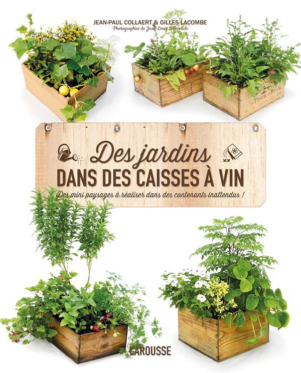 DES JARDINS DANS DES CAISSES A VIN LACOMBE/COLLAERT Larousse