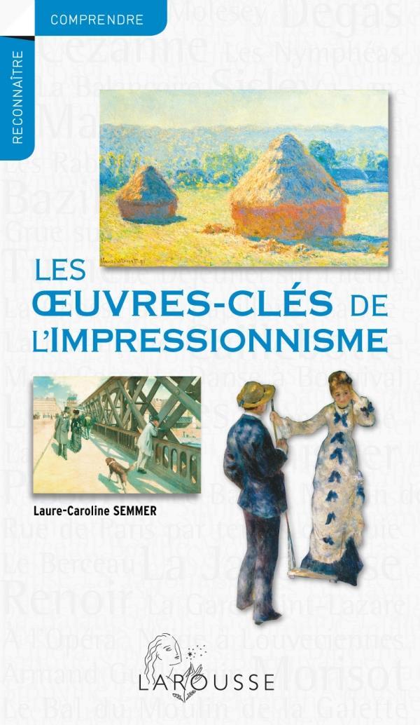 LES OEUVRES-CLES DE L'IMPRESSIONNISME