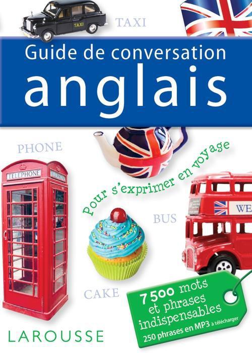 GUIDE DE CONVERSATION ANGLAIS XXX Larousse