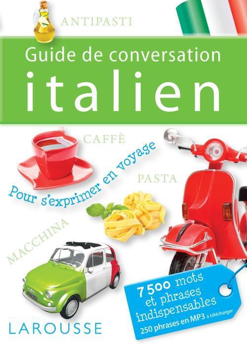 GUIDE DE CONVERSATION ITALIEN XXX Larousse