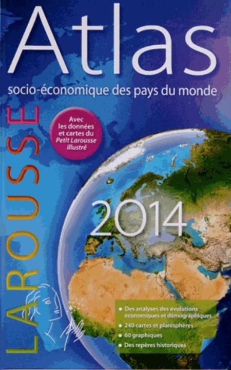 ATLAS SOCIO-ECONOMIQUE DES PAYS DU MONDE 2014 COLLECTIF LAROUSSE