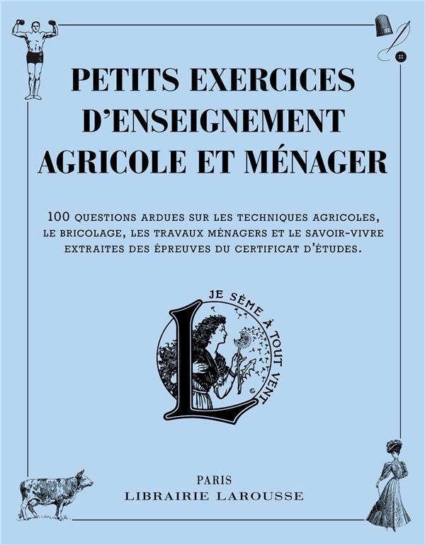 PETITS EXERCICES D'ENSEIGNEMENT AGRICOLE ET MENAGER XXX Larousse