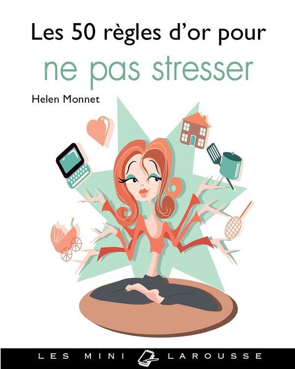 LES 50 REGLES D'OR POUR NE PAS STRESSER MONNET HELEN Larousse