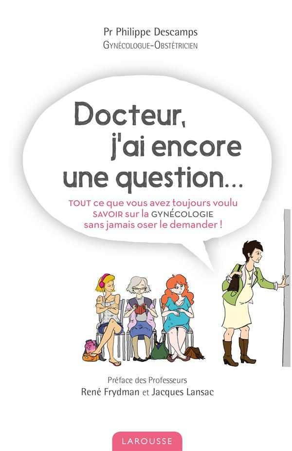 DOCTEUR, J'AI ENCORE UNE QUESTION DESCAMPS PHILIPPE Larousse