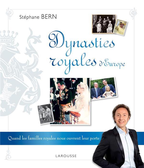 DYNASTIES ROYALES D'EUROPE BERN STEPHANE Larousse