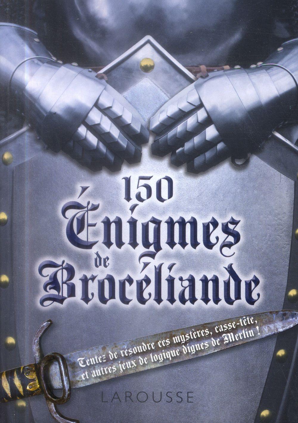 150 ENIGMES DE BROCELIANDE LEBRUN SANDRA Larousse