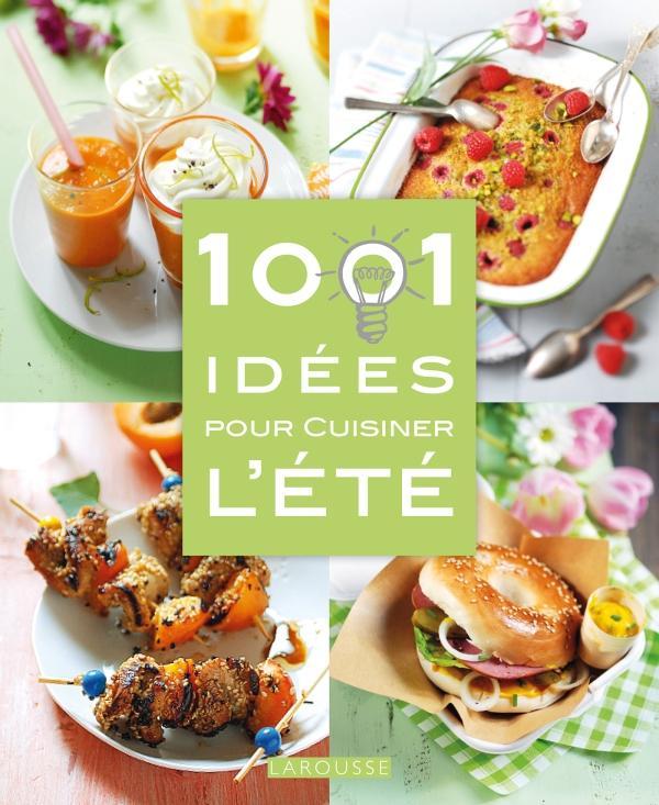 1001 IDEES POUR CUISINER L'ETE XXX Larousse