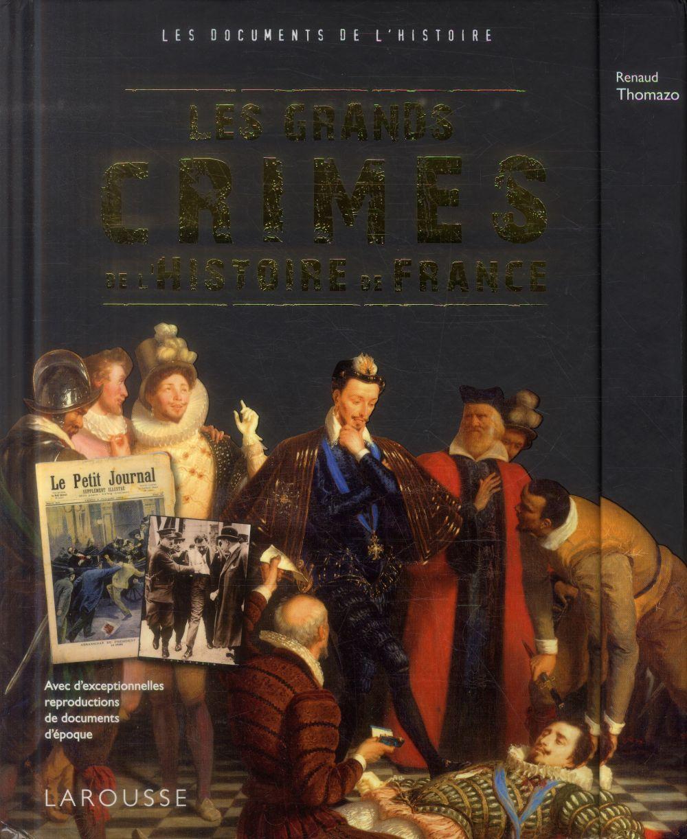 LES GRANDS CRIMES DE L'HISTOIRE DE FRANCE THOMAZO RENAUD Larousse