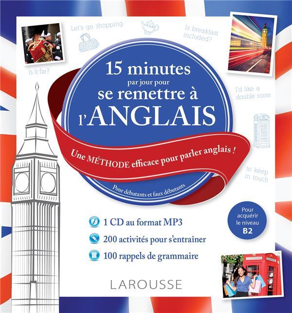 15 MN PAR JOUR POUR SE REMETTRE A L'ANGLAIS + CD XXX Larousse