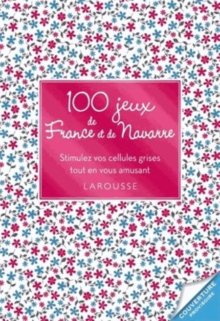 100 ENIGMES ET JEUX DE NOS REGIONS AUDRAIN LOIC Larousse