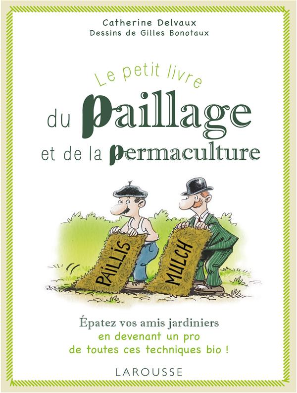 LE PETIT LIVRE DU PAILLAGE DELVAUX/BONOTAUX Larousse