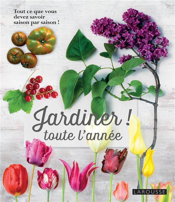 JARDINER TOUTE L'ANNEE XXX Larousse