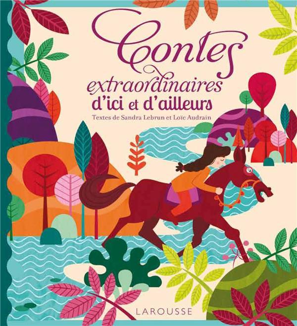 CONTES EXTRAORDINAIRES D'ICI ET D'AILLEURS LEBRUN/AUDRAIN Larousse