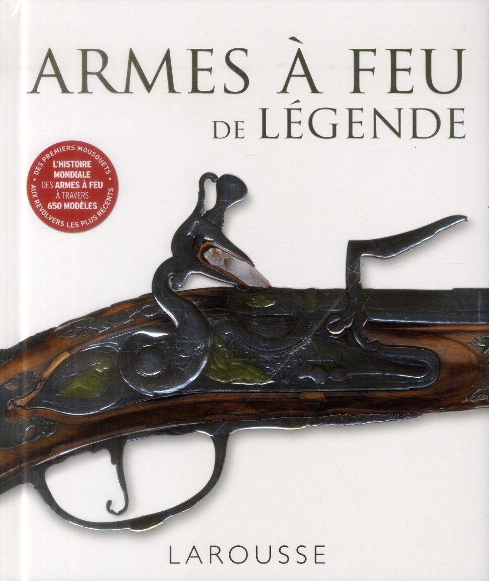 ARMES A FEU DE LEGENDE XXX Larousse