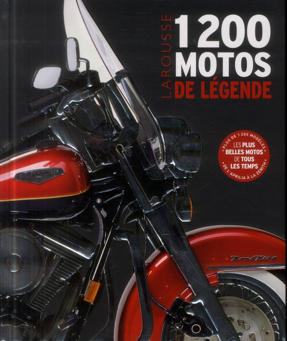1200 MOTOS DE LEGENDE  Larousse
