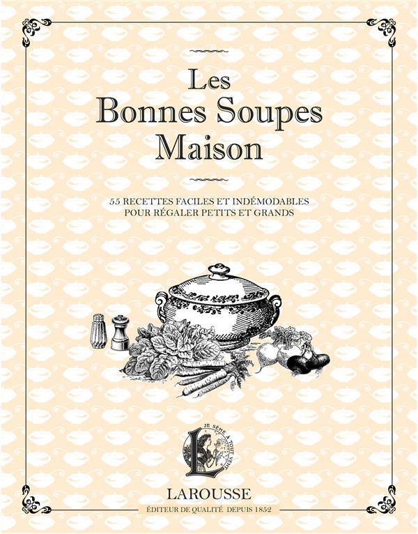 LES BONNES SOUPES MAISON XXX Larousse