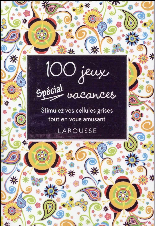 100 JEUX SPECIAL VACANCES JOURDAIN SABINE Larousse