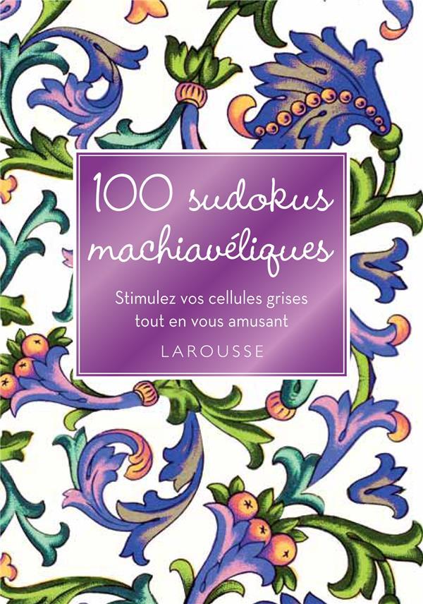 100 SUDOKUS MACHIAVELIQUES LECREUX MICHELE Larousse