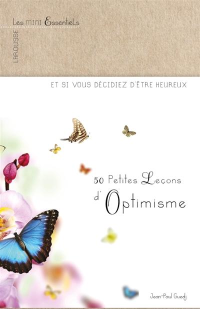 50 PETITES LECONS D'OPTIMISME GUEDJ JEAN-PAUL Larousse