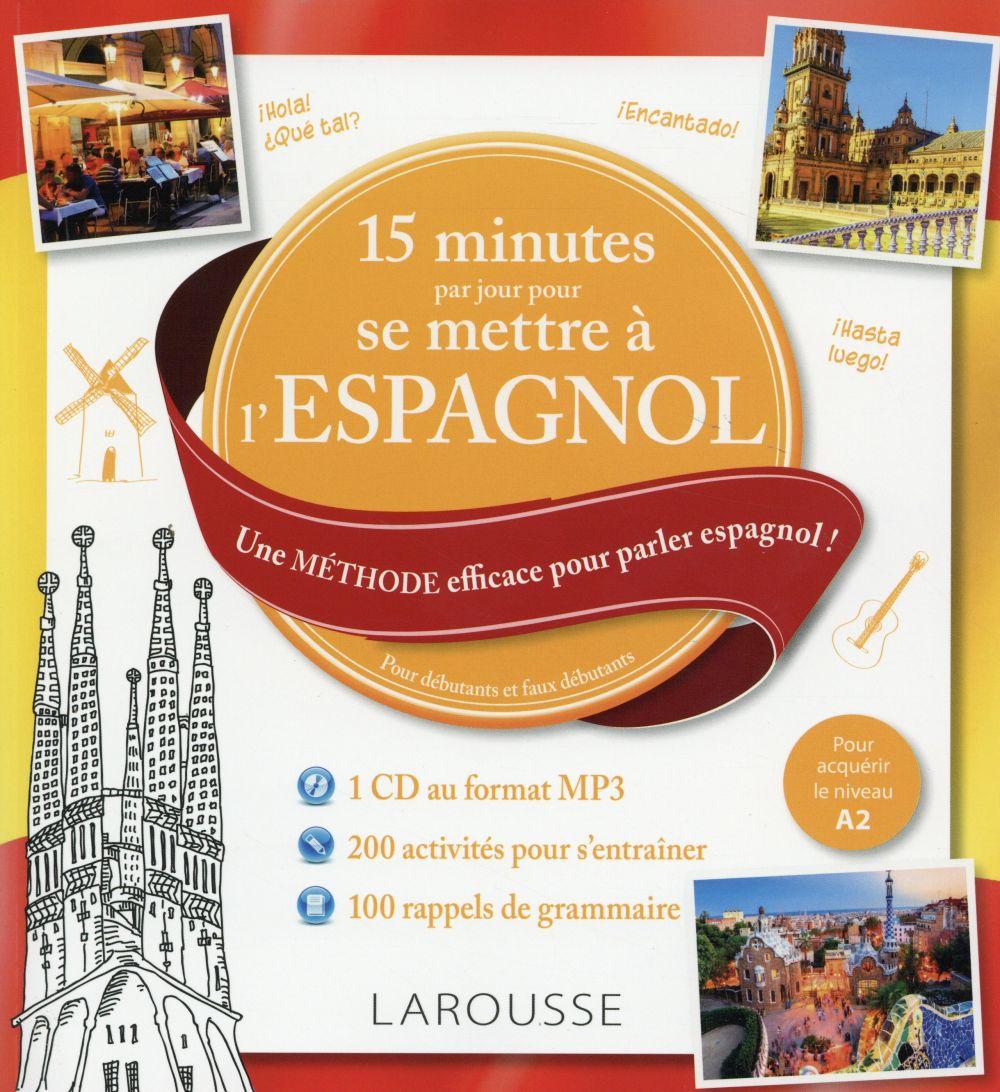 15 MN PAR JOUR POUR SE METTRE A L'ESPAGNOL + CD XXX Larousse